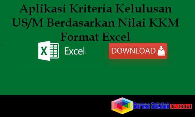 Download Aplikasi Kriteria Kelulusan US/M Berdasarkan Nilai KKM Format Excel