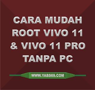 Cara Mudah Root Vivo V11 Dan Pro Tanpa Pc Berhasil - Yabs69