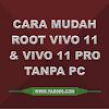 Cara Mudah Root Vivo V11 Dan Pro Tanpa Pc Berhasil