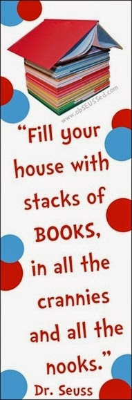 Fill your house with stacks of books...