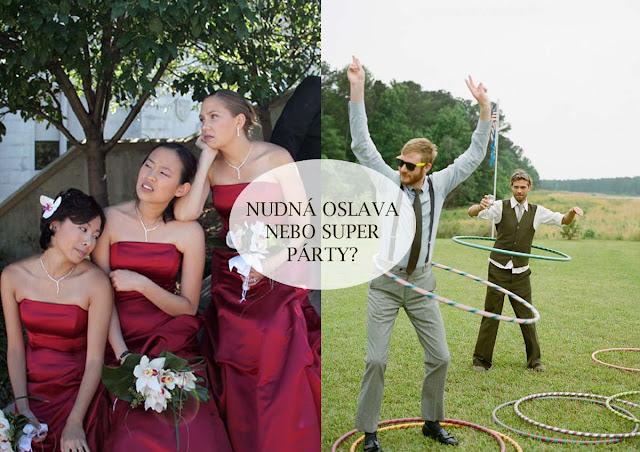 Nuda na svatbu nepatří, proto si naplánujte svatební zábavu v průběhu celého dne.