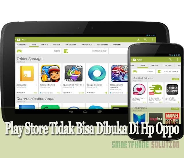 cara mengatasi play store tidak sanggup dibuka di hp oppo Play Store Tidak Bisa Dibuka Di Hp Oppo ? Ikuti Tips Berikut Ini