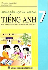 Hướng Dẫn Học Và Làm Bài Tiếng Anh 7 - Tô Châu