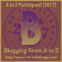 http://www.a-to-zchallenge.com/2017/04/atozchallenge-4-3-2017-letter-b.html