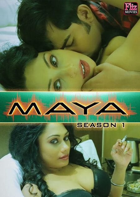 18+Maya (2019) S01 Complete Hindi Web Series 720p Flizmovies WEB-DL 350MB