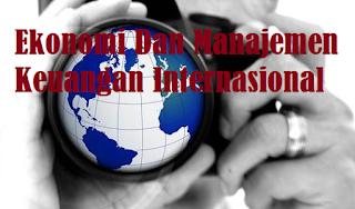 Ekonomi Dan Manajemen Keuangan Internasional