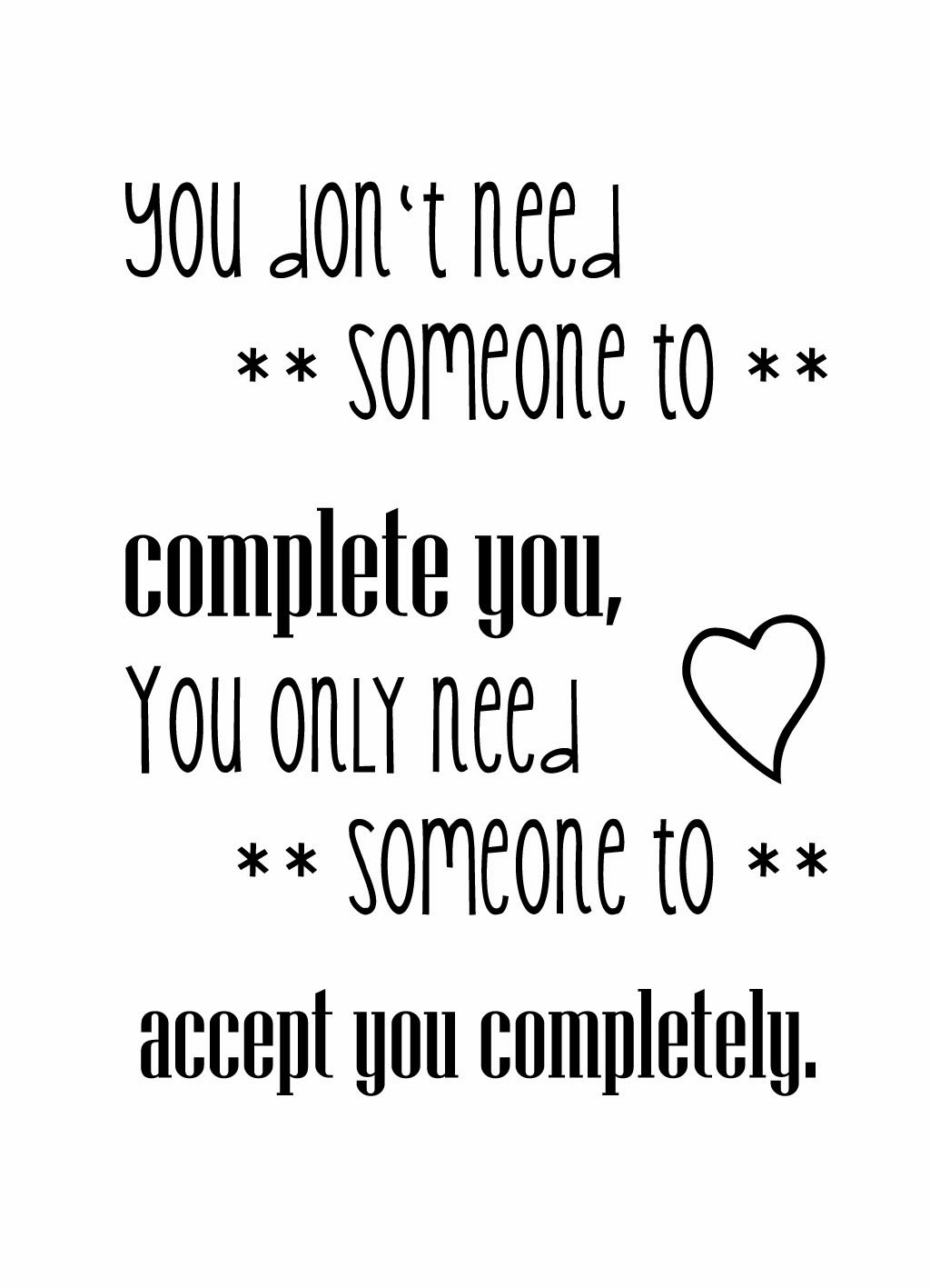 Quote of the Day :: You dont need someone to complete you you only need someone to accept you completely