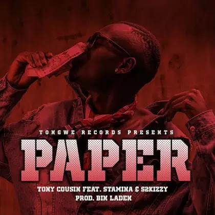 Download Audio | Tony Cousin ft Stamina & S2Kizzy - Paper