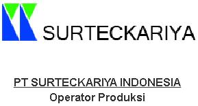 Lowongan Kerja Operator Produksi di PT Surteckariya Indonesia