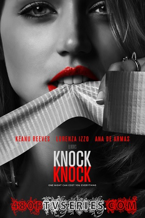 Download Knock Knock (2015) 850MB Full English Movie Download 720p Bluray Free Watch Online Full Movie Download Worldfree4u 9xmovies