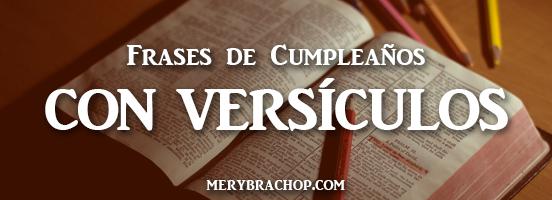 imagenes con versiculos biblicos para felicitar cumpleaños de amigos familia, hijos, hermanos por Mery Bracho de entre poemas y vivencias