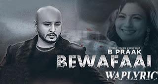 Bewafaai Song Lyrics B Praak Gauhar Khan