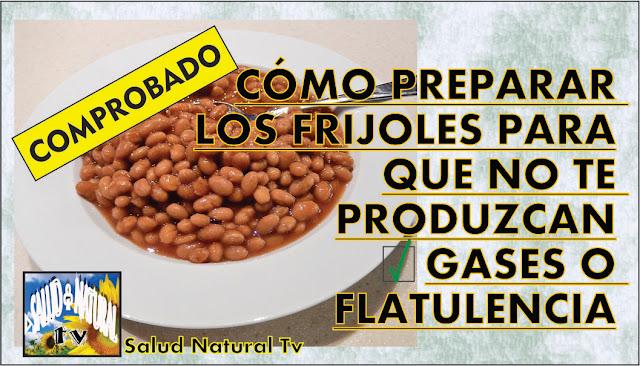 CÓMO PREPARAR LOS FRIJOLES PARA QUE NO TE PRODUZCAN GASES O FLATULENCIA