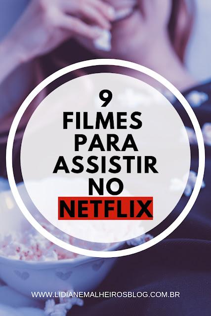 9 filmes para assistir no Netflix