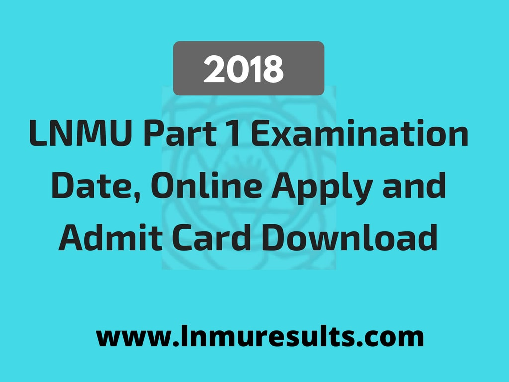 LNMU Part 1 Examination 2018 Online Apply, Admit Card
