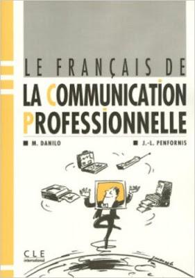 Télécharger Livre Le Français de la Communication Professionnelle pdf