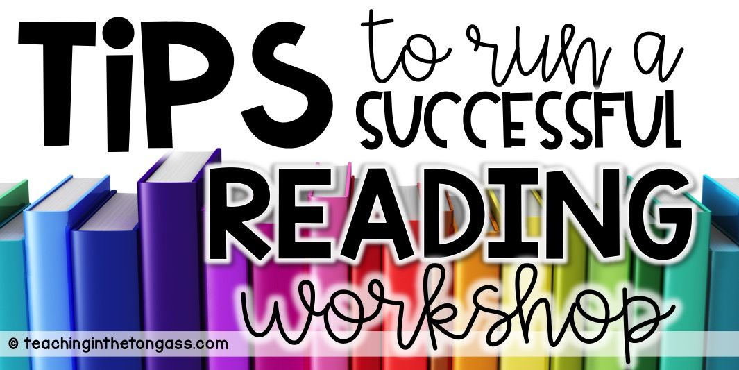 Reading workshop tips and organization ideas