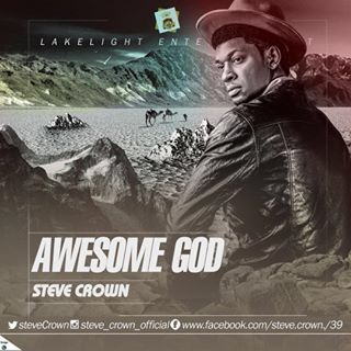 Download Music: Awesome God - Steve Crown (Free Mp3) + Lyrics
