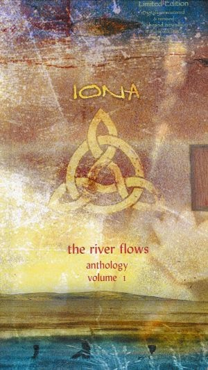 Iona - The River Flows - Anthology Volume 1 (2002)