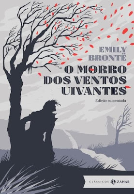 O Morro dos Ventos Uivantes: livro, de Emile Brontë, Editora Zahar, e filmes, de 1939 e 1992