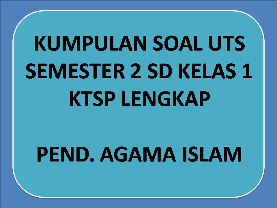 Kumpulan Soal Uts Pend Agama Islam Semester 2 Kelas 1 Sd Lengkap Ayo Sinau Bareng