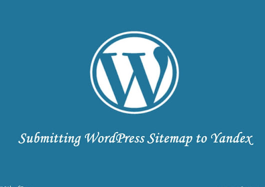 How to Submit WordPress Sitemap to Yandex Webmaster  -  Meralesson - Blogger, Wordpress, SEO, Programming, PHP, Html, CSS Tutorials Blog