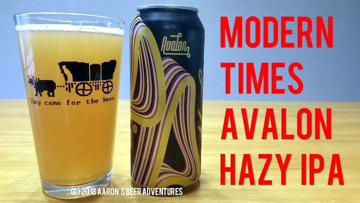 Beer Name Avalon Brewery Modern Times San Go Ca Abv 7 0 How Sold 16 Oz Tallboy Cans On Draft Where Bought Craft Shack