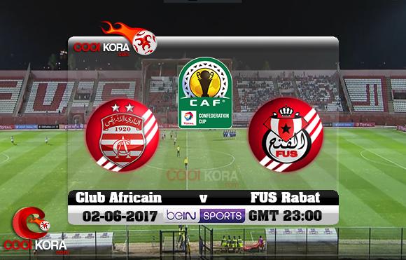 مشاهدة مباراة الفتح الرباطي والنادي الإفريقي اليوم 2-6-2017 كأس الإتحاد الأفريقي
