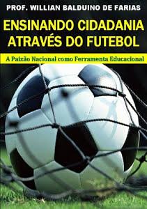 Ensinando Cidadania Através Do Futebol - Willian Balduino De Farias