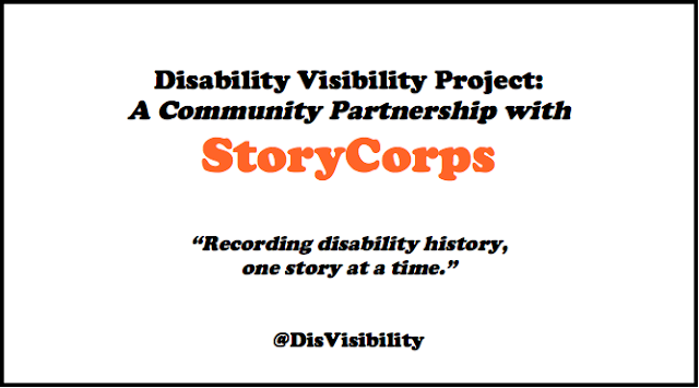"Disability Visibility Project: a community project with StoryCorps. ""Recording disability history one story at a time."" @DisVisibiliy."