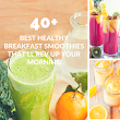 40+ Best Healthy Breakfast Smoothies That'll Rev Up Your Morning