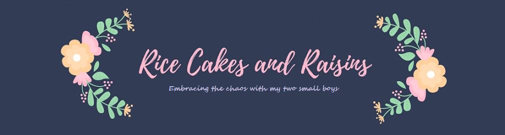 Rice cakes and Raisins
