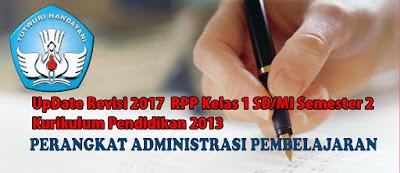 UpDate Revisi 2017  RPP Kelas 1 SD/MI Semester 2 Kurikulum 2013