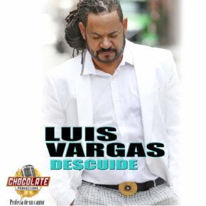 Luis Vargas – Descuide
