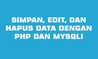 cara membuat coding simpan, edit dan hapus data
