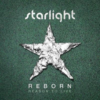 [Single] Starlight – Reborn – Reason To Live Part 3