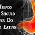 5 THINGS YOU SHOULD NEVER DO AFTER EATING; NO. 4 IS EXTREMELY DANGEROUS FOR YOUR HEALTH!