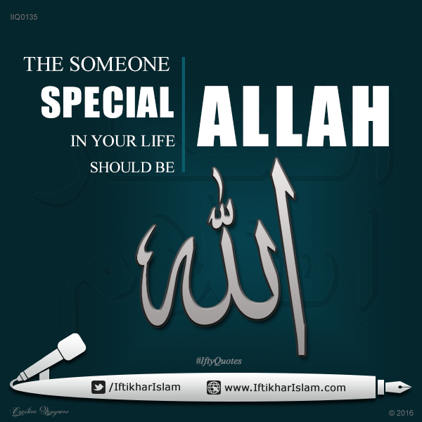 IIQ0135 The someone special in your life should be Allah | Ifty Quotes | Iftikhar Islam