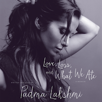 Review: Love, Loss, and What We Ate by Padma Lakshmi