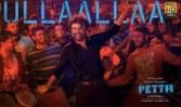 Ullaalla new song tamil movie Petta Song Best movie Song 2019