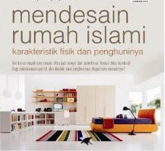 Sebagai Seorang Muslim, Inilah 8 Prinsip Desain Rumah Dengan Konsep Islami