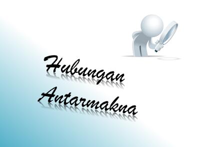 Hubungan Antarmakna dalam Pembelajaran Bahasa Indonesia