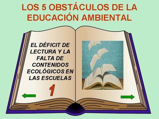 déficit de lectura en las personas, y la falta de contenidos ecológicos
