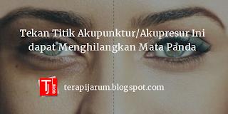 Tekan Titik Akupunktur/Akupresur Ini dapat Menghilangkan Mata Panda