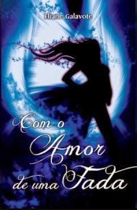 http://livrosvamosdevoralos.blogspot.com.br/2014/09/resenha-com-o-amor-de-uma-fada.html