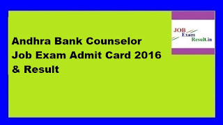Andhra Bank Counselor Job Exam Admit Card 2016 & Result