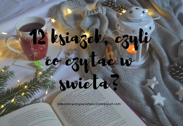 12 książek, czyli co czytać w święta?