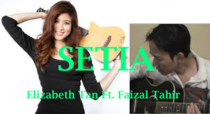 Elizabeth Tan Ft Faizal Tahir Setia Official Lyric
