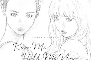 CAROLE & TUESDAY OP&ED Single - Kiss Me/Hold Me Now