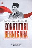 Konstitusi Bernegara – Praksis Kenegaraan Bermartabat Dan Demokratis